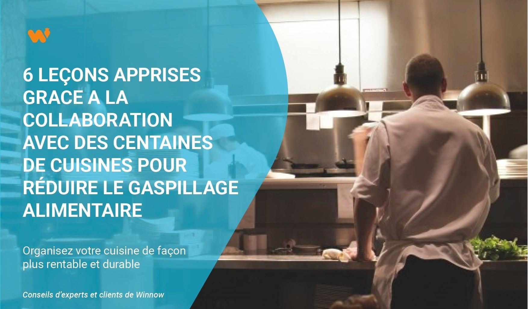 6 leçons apprises grace a la collaboration avec des centaines de cuisines pour réduire le gaspillage alimentaire
