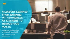 6 Lessons Learned From Working With Hundreds of Kitchens to Reduce Food Waste