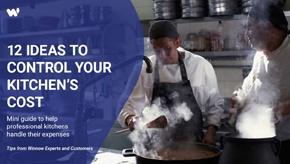 12 idées pour maîtriser les coûts de votre cuisine